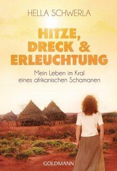 Hitze, Dreck und Erleuchtung (eBook, ePUB) - Schwerla, Hella