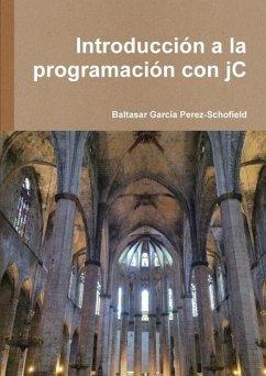 Introduccion a la Programacion Con Jc