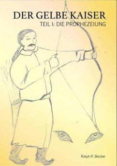 Der Gelbe Kaiser (eBook, ePUB) - Becker, Ralph-Peter