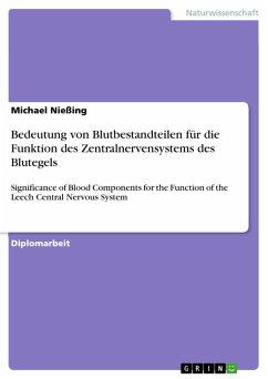 Bedeutung von Blutbestandteilen für die Funktion des Zentralnervensystems des Blutegels (eBook, PDF)