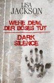 Wehe dem, der Böses tut / Dark Silence (eBook, ePUB)