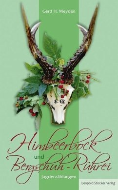 Himbeerbock und Bergschuh-Rührei - Meyden, Gerd H.