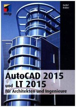 AutoCAD 2015 und LT 2015 für Architekten und In...