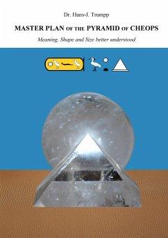 Master Plan of the Pyramid of Cheops - Trumpp, Hans-Joachim