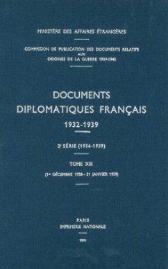 Documents diplomatiques français 1932-1939 - Tome XIII