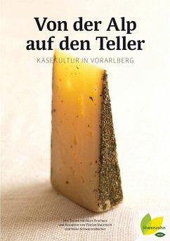 Von der Alp auf den Teller (eBook, ePUB) - Bracharz, Kurt