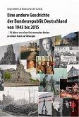 Eine andere Geschichte der Bundesrepublik Deutschland von 1945 bis 2015 (eBook, PDF)