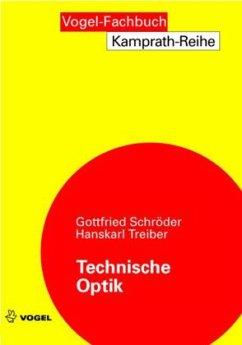 Technische Optik - Schröder, Gottfried; Treiber, Hanskarl