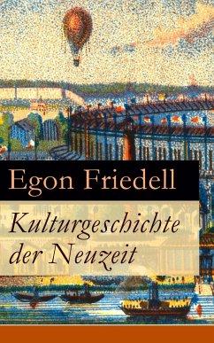 Kulturgeschichte der Neuzeit (eBook, ePUB) - Friedell, Egon