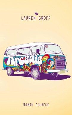 Arcadia (eBook, ePUB) - Groff, Lauren