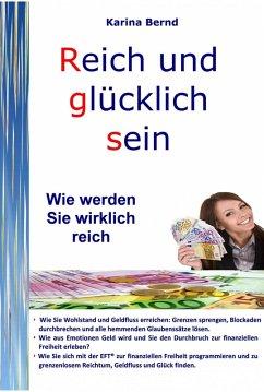 Reich und glücklich sein (eBook, ePUB) - Bernd, Karina