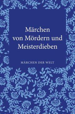 Märchen von Mördern und Meisterdieben (eBook, ePUB)