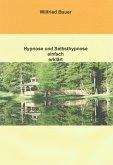 Hypnose und Selbsthypnose einfach erklärt (eBook, ePUB)