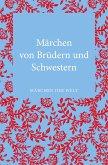 Märchen von Brüdern und Schwestern (eBook, ePUB)