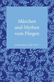 Märchen und Mythen vom Fliegen (eBook, ePUB)