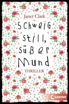 Schweig still, süßer Mund (eBook, ePUB) - Clark, Janet