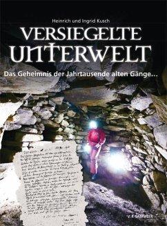 Versiegelte Unterwelt - Kusch, Heinrich; Kusch, Ingrid