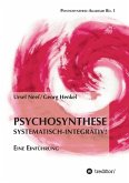 Psychosynthese - Systematisch-Integrativ!