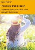 Franziska Dank sagen (eBook, ePUB)