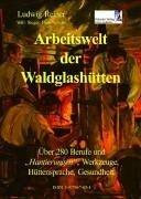 Arbeitswelt der Waldglashütten (eBook, ePUB) - Reiner, Ludwig; Schopf, Hans; Steger, Willi