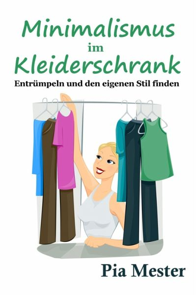 Minimalismus im kleiderschrank ebook epub von pia for Minimalismus buch