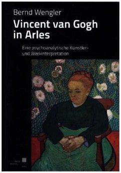 Vincent van Gogh in Arles