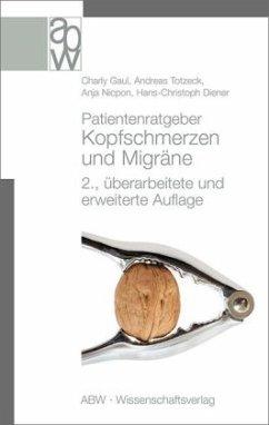 Patientenratgeber Kopfschmerzen und Migräne - Gaul, Charly; Totzeck, Andreas; Nicpon, Anja; Diener, Hans-Christoph