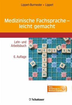 Medizinische Fachsprache - leicht gemacht - Lippert-Burmester, Wunna; Lippert, Herbert