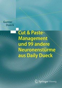 Cut & Paste-Management und 99 andere Neuronenstürme aus Daily Dueck - Dueck, Gunter