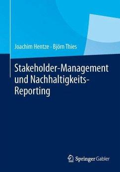Stakeholder-Management und Nachhaltigkeits-Reporting - Hentze, Joachim; Thies, Björn