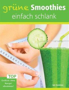 Grüne Smoothies, einfach schlank (eBook, ePUB) - Sommer, Ian