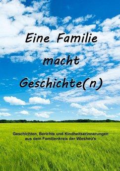 Eine Familie macht Geschichte(n)
