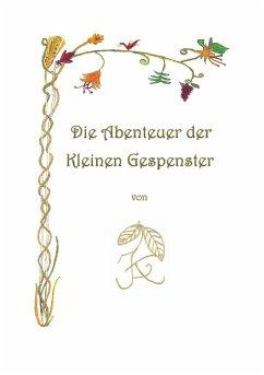 Die Abenteuer der Kleinen Gespenster (eBook, ePUB)