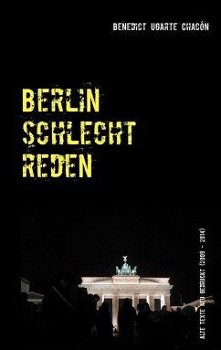 Berlin schlechtreden (eBook, ePUB)