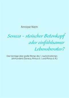 Seneca - stoischer Betonkopf oder einfühlsamer Lebensberater? (eBook, ePUB) - Niem, Annrose