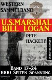 U.S. Marshal Bill Logan, Band 17-24, Western Sammelband (eBook, ePUB)
