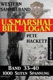 U.S. Marshal Bill Logan, Band 33-40 (Western-Sammelband - 1000 Seiten Spannung) (eBook, ePUB)