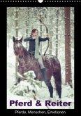 Pferd & Reiter - Pferde, Menschen, Emotionen (Wandkalender immerwährend DIN A3 hoch)