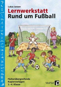 Lernwerkstatt: Rund um Fußball - Jansen, Lukas