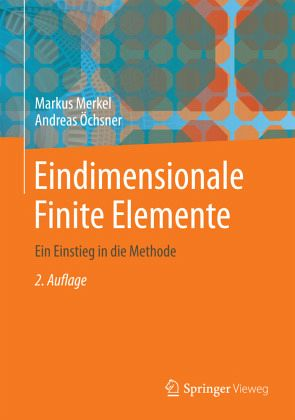Eindimensionale finite elemente von markus merkel andreas for Finite elemente in der baustatik