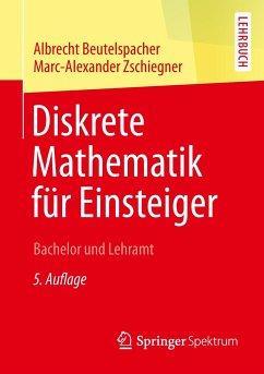 Diskrete Mathematik für Einsteiger - Beutelspacher, Albrecht; Zschiegner, Marc-Alexander