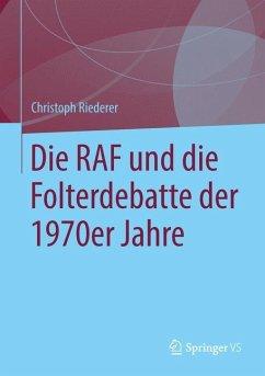 Die RAF und die Folterdebatte der 1970er Jahre - Riederer, Christoph