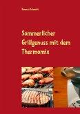 Sommerlicher Grillgenuss mit dem Thermomix (eBook, ePUB)