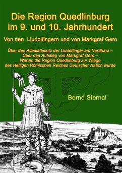 Die Region Quedlinburg im 9. und 10. Jahrhundert (eBook, ePUB) - Sternal, Bernd