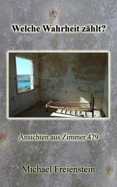 Welche Wahrheit zählt? (eBook, ePUB) - Freienstein, Michael