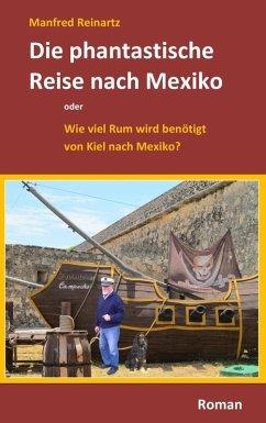 Die phantastische Reise nach Mexiko (eBook, ePUB)