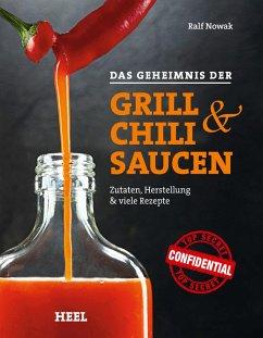 Das Geheimnis der Grill- & Chilisaucen (eBook, ...