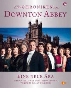 Die Chroniken von Downton Abbey - Fellowes, Jessica; Sturges, Matthew
