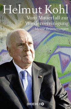 Vom Mauerfall zur Wiedervereinigung - Kohl, Helmut