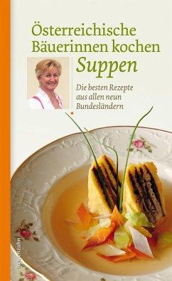 Österreichische Bäuerinnen kochen Suppen (eBook, ePUB)